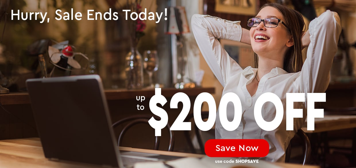 Hurry, Sale Ends Today! — up to $200 OFF — use code SHOPSAVE