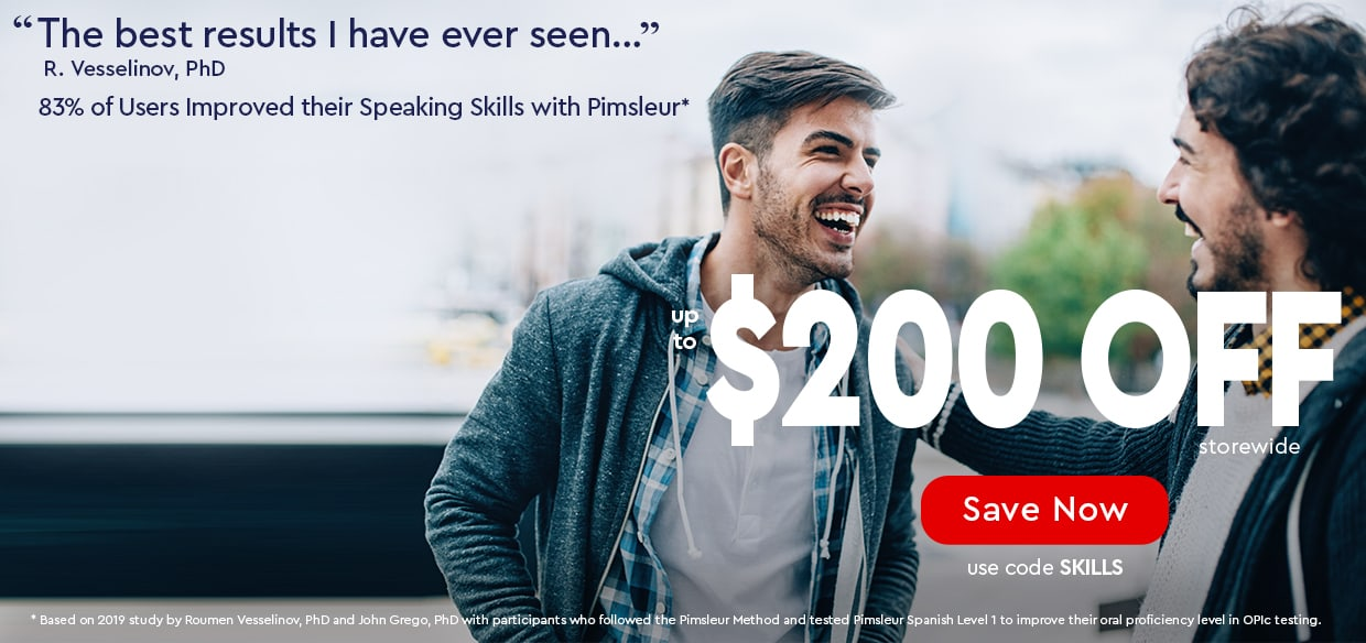 Pimsleur gives the best results! — up to $200 OFF — use code SKILLS